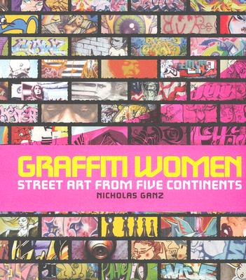 Graffiti Women By Ganz, Nicholas/ MacDonald, Nancy/ Swoon (CON)