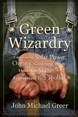 Green Wizardry By Greer, John Michael